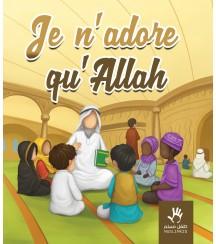 Je n'adore qu'Allah