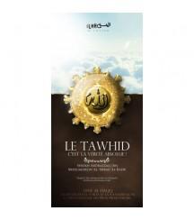 Le Tawhid c'est la vérité...